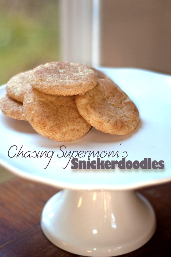 Chasing Supermom's Snickerdoodles!