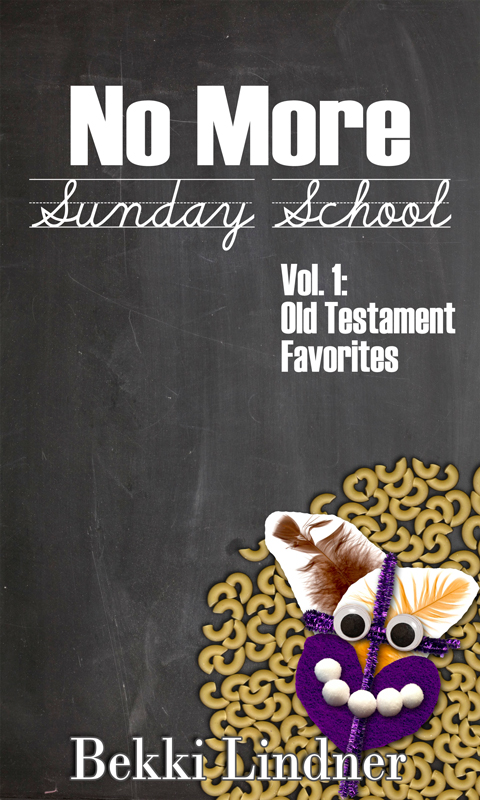 No More Sunday School by Bekki Lindner  : (My first ebook!)