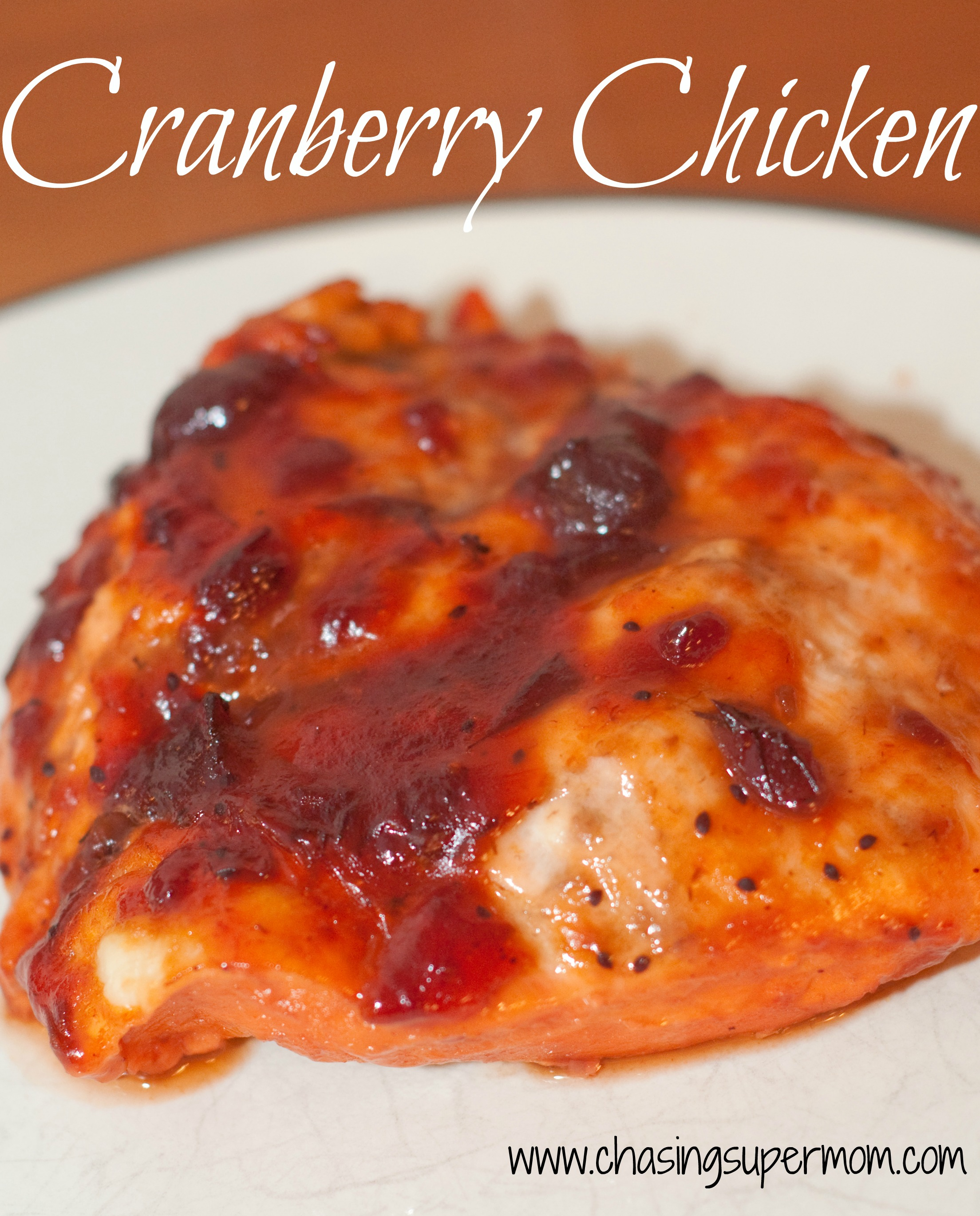 Cranberry Chicken : Easy Weeknight Chicken Recipe