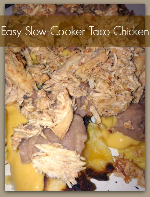 Easy Slow-Cooker Taco Chicken