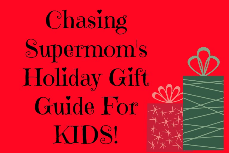 Chasing Supermom's Holiday Gift Guides for Kids