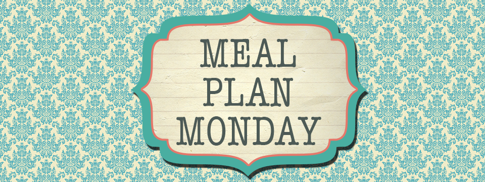 Meal Plan Monday: 4/15/19
