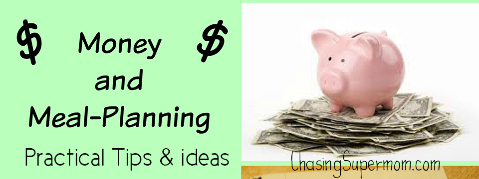 Money and Meal-Planning: Practical Tips and Ideas To Save You Money at the Grocery Store