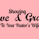 4 Reasons You Need to Show Love and Grace to Your Pastor's Wife