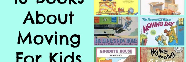 10 Books About Moving For Kids