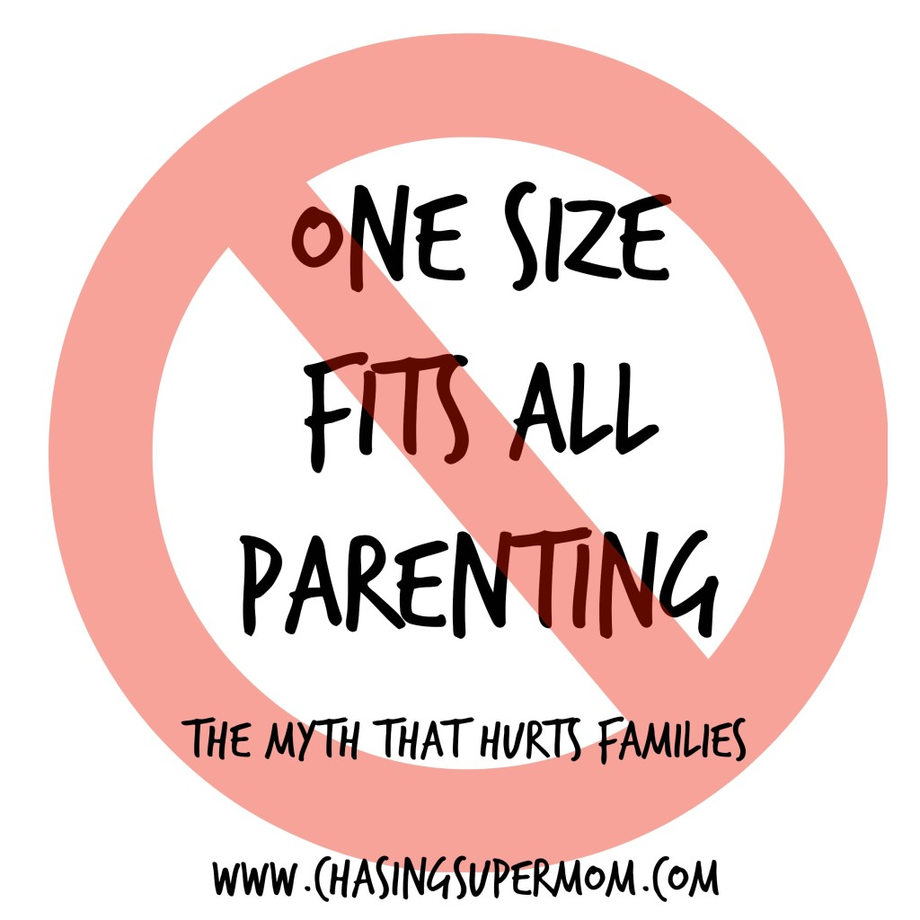one size fits all, parenting, parenting myths, hurting families, good parenting