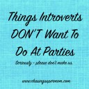 Things Introverts DON'T Want To Do At Parties