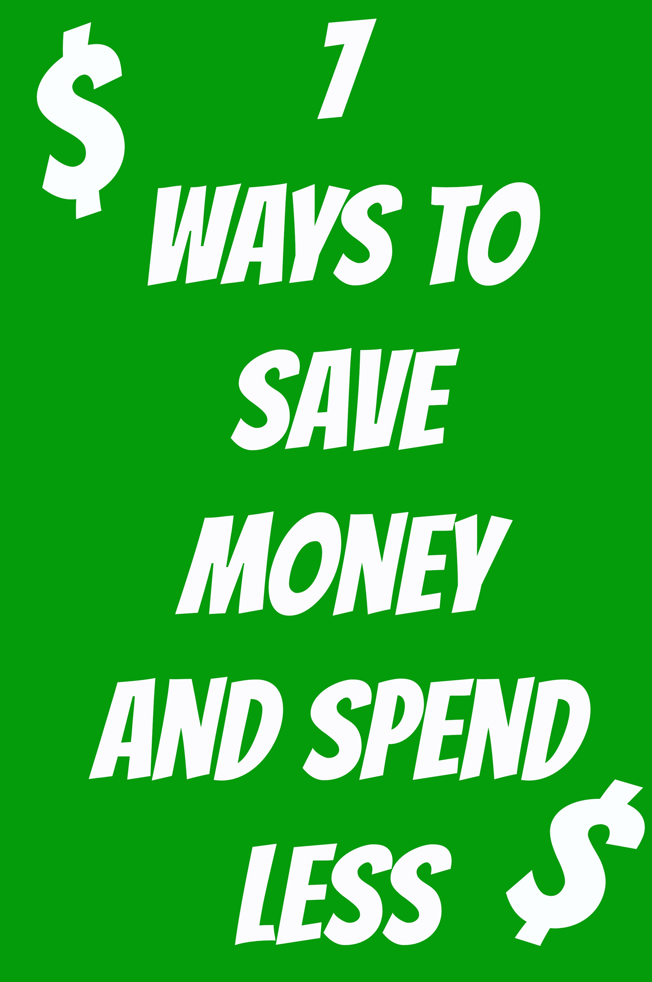 7 Ways to Save Money and Spend Less