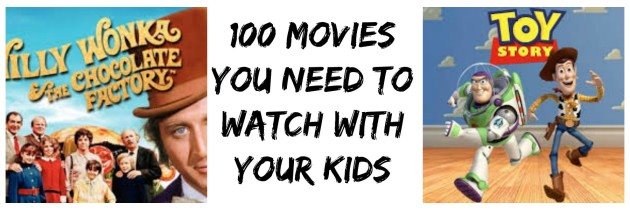 100 Movies You MUST Watch With Your Child