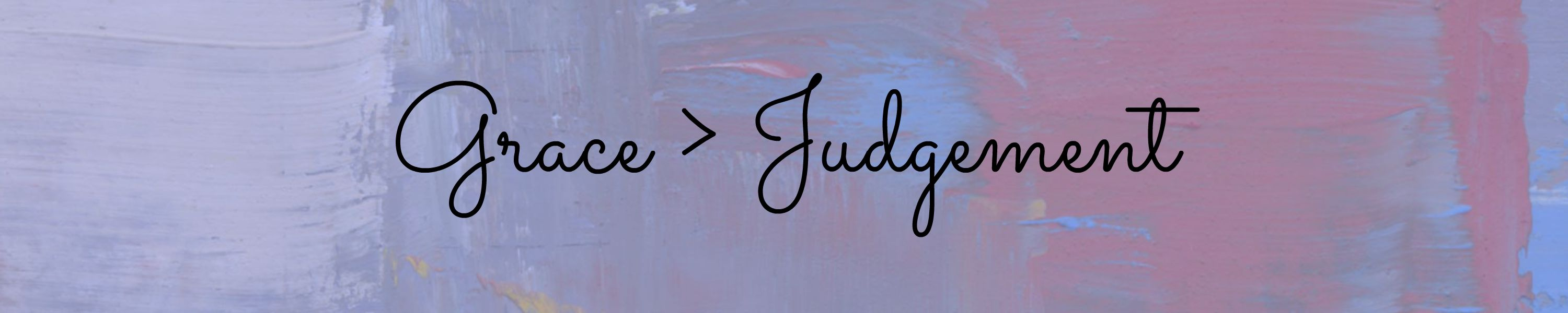 Grace > Judgement: Why Condemnation Doesn't Work