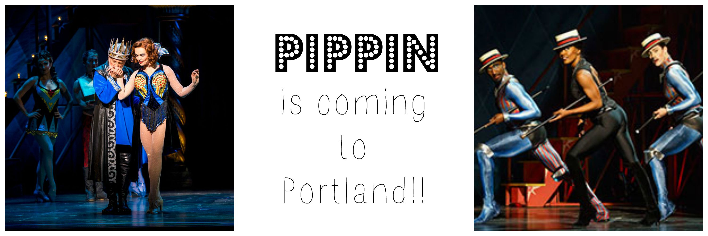 Pippin Is Coming to Portland!