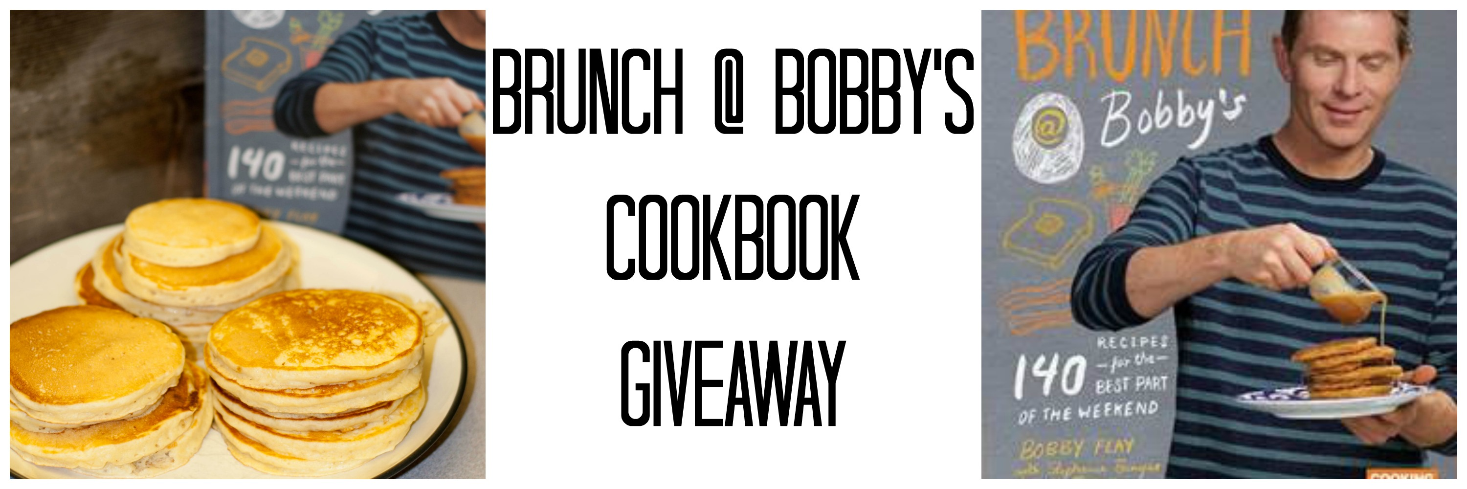 Brunch @ Bobby's Cookbook Giveaway – Win 3 Bobby Flay Cookbooks