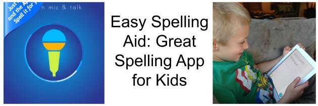 Easy Spelling Aid App Review – Great Spelling App for Kids