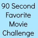 90 Second Favorite Movie Challenge