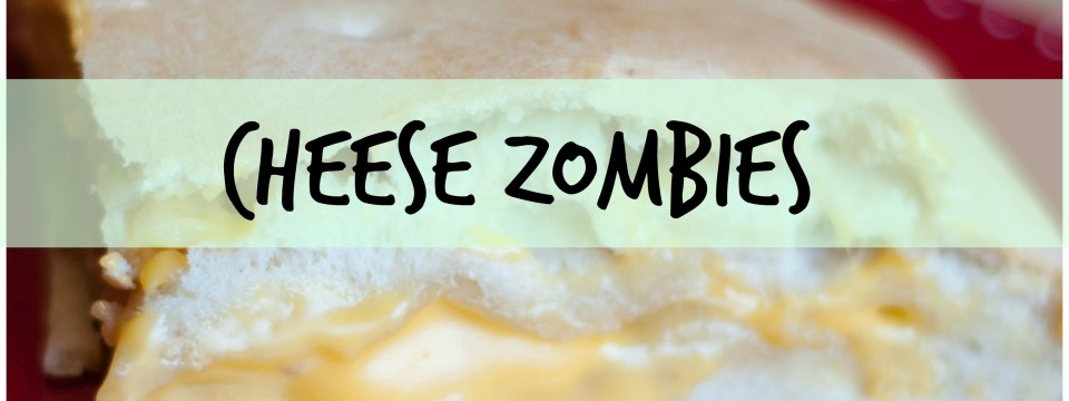 Cheese Zombies: Throwback Thursday Cafeteria Lunch
