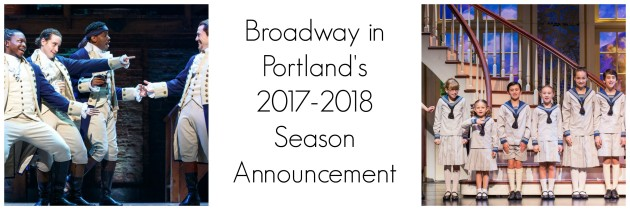 Broadway In Portland: 2017/2018 Season Announcement