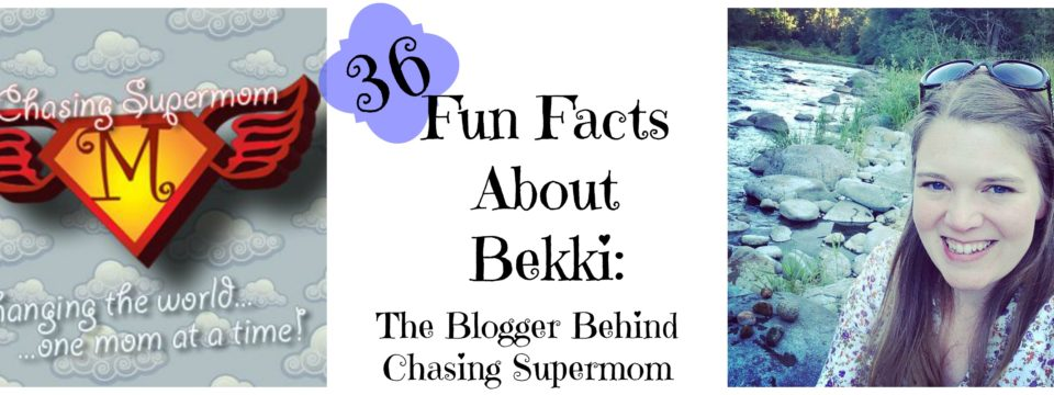 36 Fun Facts About Bekki: The Blogger Behind Chasing Supermom