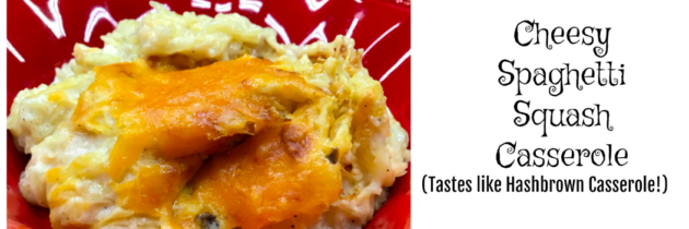Cheesy Spaghetti Squash Casserole: Mock Cheesy Hashbrowns