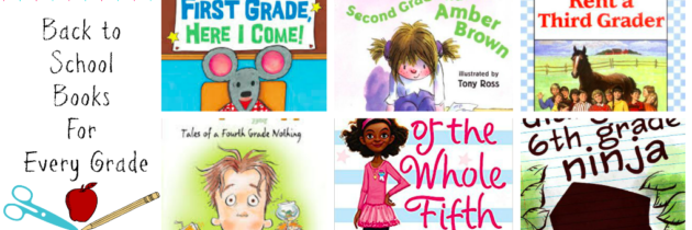 Books For (And About!) Every Grade: First Day of School Books for Elementary School Kids