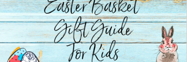 Easter Basket Gift Guide for Kids