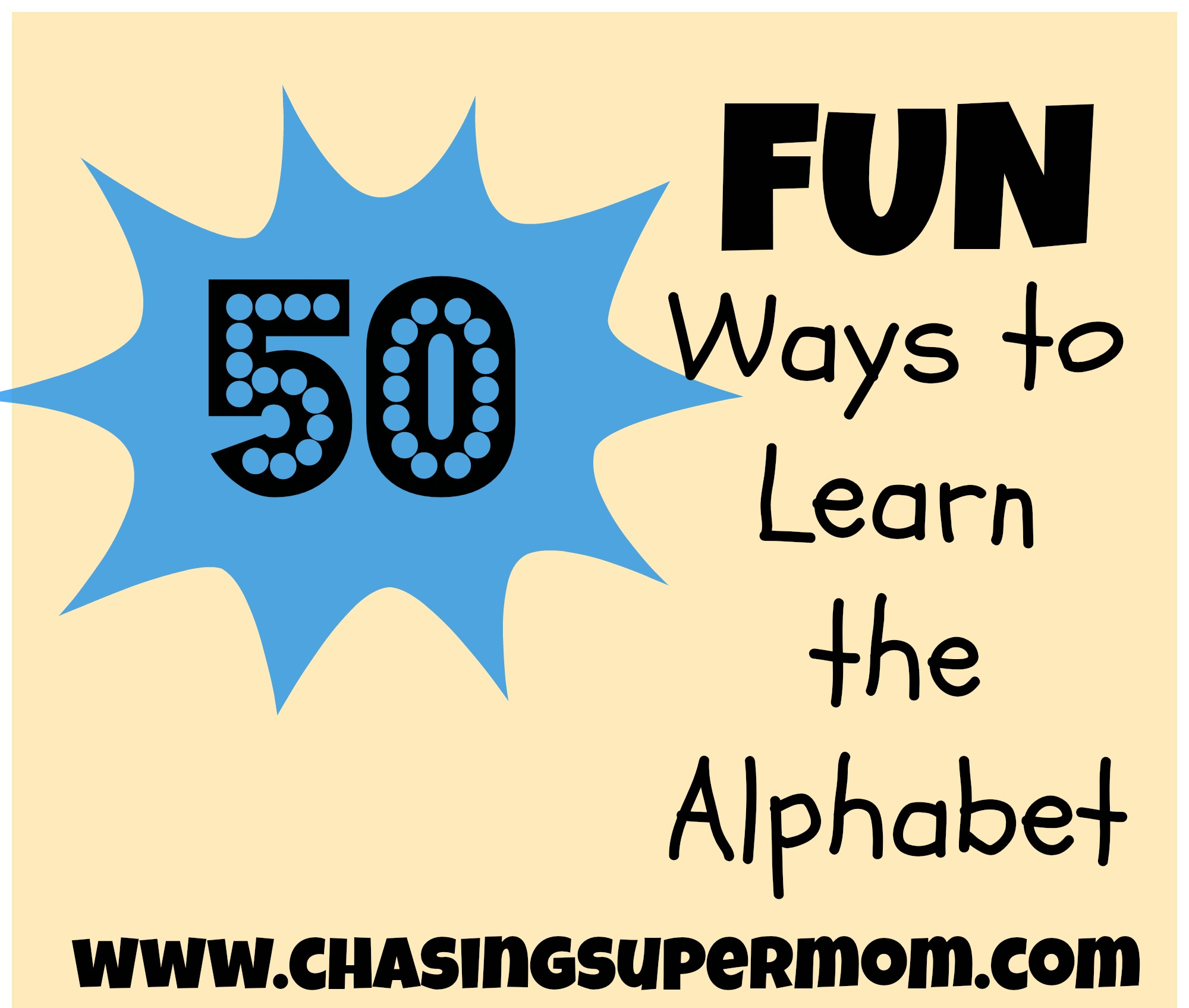 The Everything ABC Post – 50 FUN Ways to Learn the Alphabet