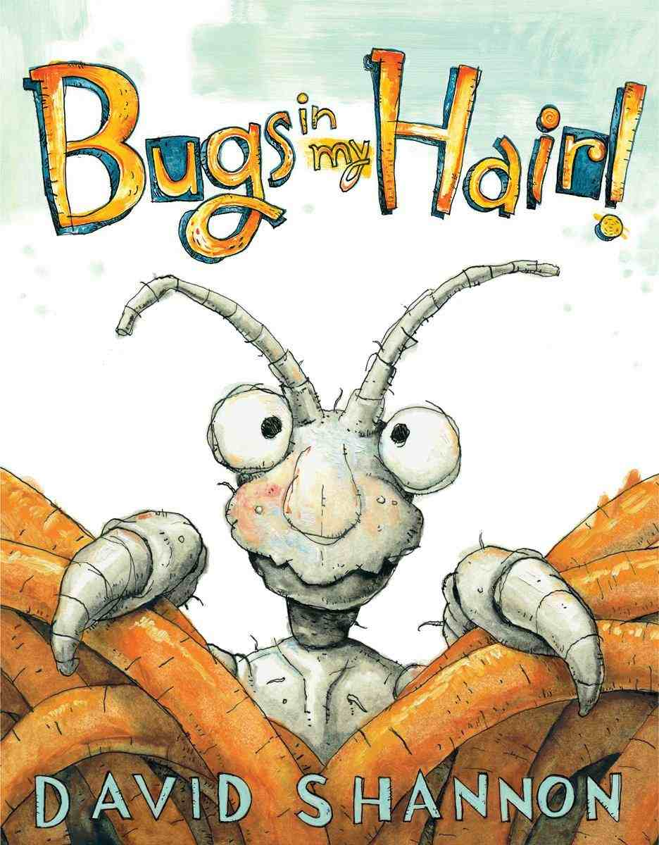 Bugs in My Hair by David Shannon + A David Shannon Book Pack Giveaway