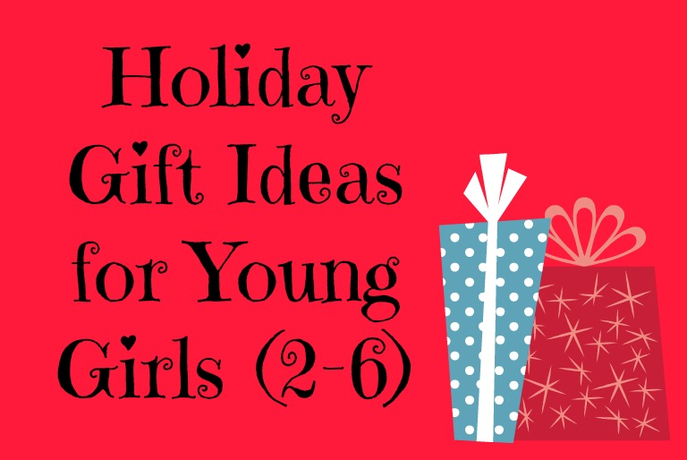 Holiday Gift Guide for Young Girls