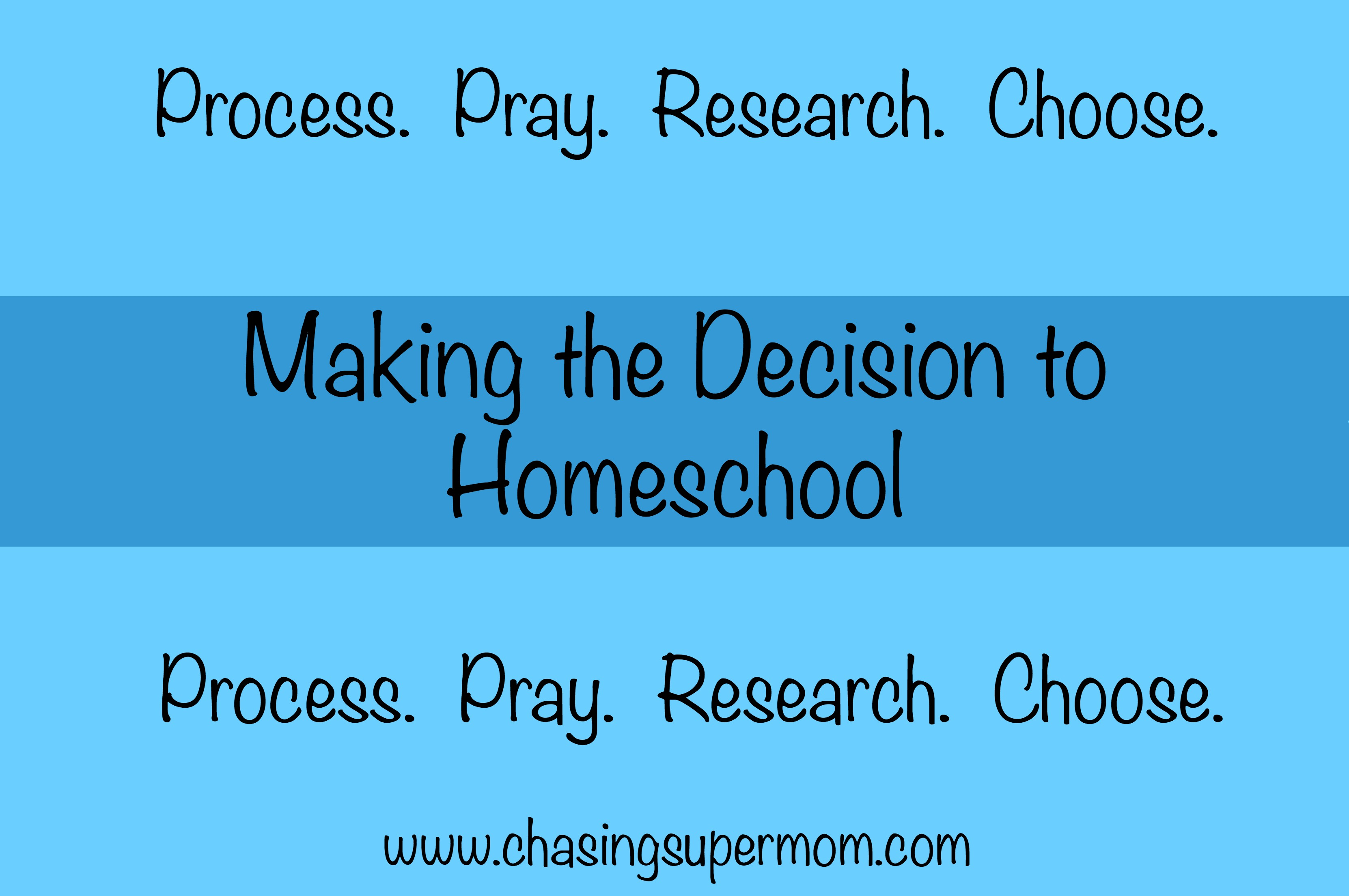 Process. Pray. Research. Choose. Making the Decision to Homeschool