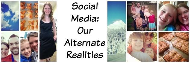 Social Media: Our Alternate Realities